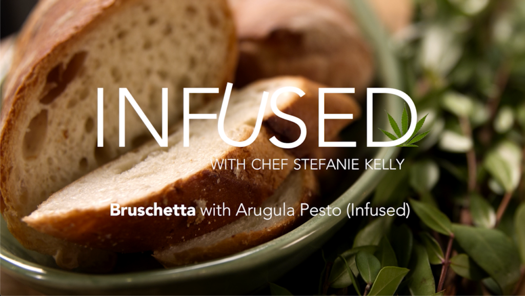 Infused.tv - Bruschetta with Arugula Pesto